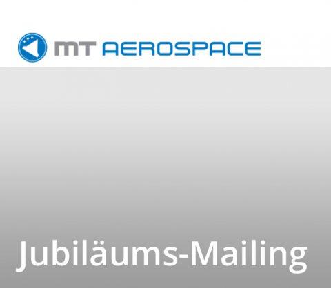 Gestaltung und Text Jubiläums-Mailing für MT Aerospace